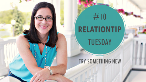 RelationTip Tuesday – Try Something New