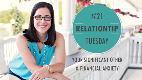 RelationTip Tuesday – Your Significant Other and Financial Anxiety
