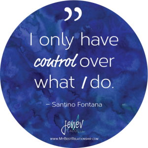 I only have control over what I do