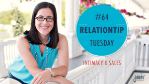 Relationship Tuesday - Intimacy and Sales