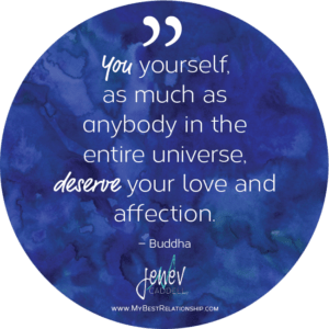 You yourself as much as anybody in the entire universe deserve your love and affection - buddha
