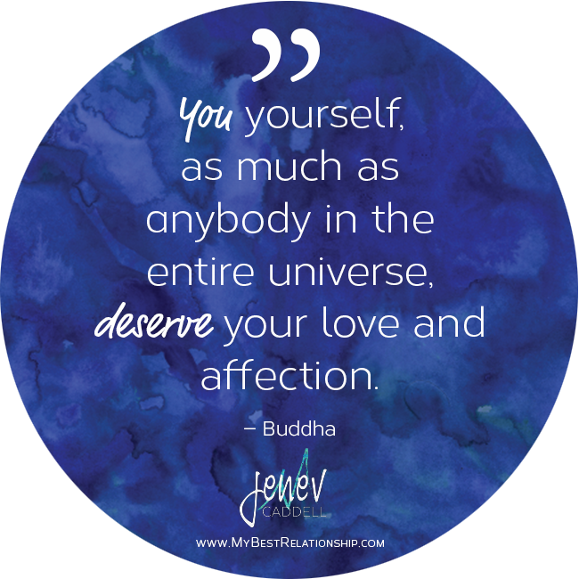 Feeling like not enough | You yourself as much as anybody in the entire universe deserve your love and affection - buddha