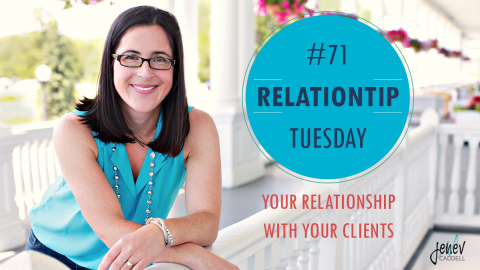RelationTip Tuesday – Your Relationship with Your Clients